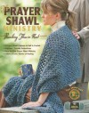 The Prayer Shawl Ministry: Reaching Those in Need (Leisure Arts #4225) - Leisure Arts