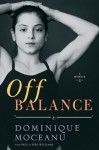 Off Balance: A Memoir - Dominique Moceanu, Paul and Teri Williams