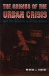 The Origins of the Urban Crisis - Thomas J. Sugrue