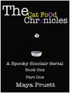 The Cat Food Chronicles ( Book 1, Part 1 of the Dead Celebutante Mysteries) - Maya Pruett