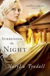 Surrender the Night - M.L. Tyndall