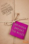 Brianna Breaks The Rules (Taboo erotica) - Alexx Andria