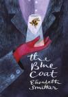 The Blue Coat - Elizabeth Smither