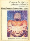 Cuentos fantásticos y de ciencia ficción en América Latina - Adolfo Bioy Casares, Alejo Carpentier, Elvio E. Gandolfo
