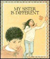 My Sister is Different - Betty Ren Wright, Helen Cogancherry