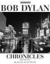 Bob Dylan: Chronicles - Bob Dylan