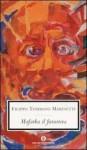 Mafarka il futurista: edizione 1910 - Filippo Tommaso Marinetti, Luigi Ballerini, Decio Cinti