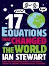 Seventeen Equations that Changed the World - Ian Stewart