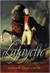 Lafayette - Harlow Giles Unger