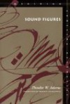 Sound Figures - Theodor W. Adorno, Rodney Livingstone