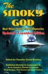 The Smoky God And Other Inner Earth Mysteries: Updated/Expanded Edition - Commander X, Scott Corrales, Dennis Crenshaw, Brad Steiger, Sean Casteel, Timothy Green Beckley