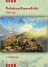 The Imjin and Kapyong Battles, Korea, 1951 (Twentieth-Century Battles) - Paul Mackenzie