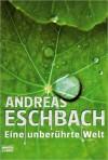 Eine unberührte Welt - Band 3 - Andreas Eschbach