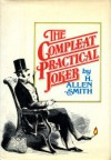 The Compleat Practical Joker - H. Allen Smith