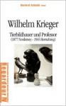 Wilhelm Krieger - Manfred B Tje, Wilhelm Krieger, Martin H. Schmidt