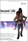 Second Life: Das Offizielle Handbuch - Michael Rymaszewski, Wagner James Au, Mark Wallace