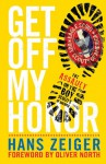 Get Off My Honor!: The Assault on the Boy Scouts of America - Hans Zeiger, Oliver North