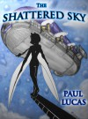The Shattered Sky - Paul Lucas
