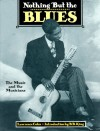 Nothing But the Blues: The Music and the Musicians - Lawrence Cohn, B.B. King, Mary Katherine Aldin, Bruce Bastin, Samuel Charters