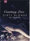 Dirty Blondedie Tagebücher - Courtney Love, Harald Hellmann, Clara Drechsler