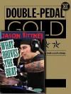Double Bass Drum Pro Method Book/CD/DVD Jason Bittner Beat DVD and Dbl Pdl Gold Bk - Hal Leonard Publishing Company