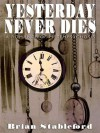 Yesterday Never Dies: A Romance of Metempsychosis - Brian Stableford