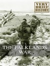 The Falklands War: A Very Brief History - Mark Black