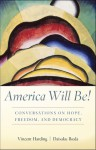 America Will Be!: Conversations on Hope, Freedom, and Democracy - Vincent Harding, Daisaku Ikeda