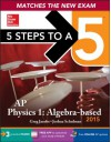 5 Steps to a 5 AP Physics 1 Algebra-Based, 2015 Edition - Greg Jacobs, Joshua Schulman