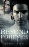 Beyond Forever (Beyond the First Blush Book One) - Debra Dier