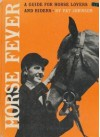 Horse Fever : A Guide for Horse Lovers and Riders - Pat Johnson