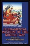 Fundamental Wisdom of the Middle Way: Nagarjuna's Mulamadhyamakakarika - Brad Warner, Gudo Wafu Nishijima, Brad Warner