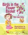 Birds in the Flower Basket - Mary Jean Kelso, Julie Hammond
