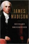 James Madison - Richard Brookhiser