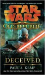 Deceived (Star Wars: The Old Republic, #2) - Paul S. Kemp