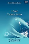 I Saw Three Ships - Arthur Quiller-Couch