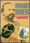 Morgan's Raiders - Dee Brown