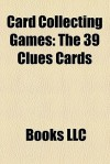 Card Collecting Games: The 39 Clues Cards - Books LLC