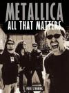Metallica: All That Matters - Paul Stenning