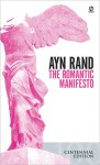 The Romantic Manifesto: A Philosophy of Literature; Revised Edition - Ayn Rand