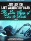 Just Like You, I Just Wanted To Be Loved:The Love Story of Cass & Drake (Part 5) (The Great Lake State Series) - Sean H. Robertson, Tonya Y. Clark