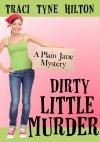 Dirty Little Murder - Traci Tyne Hilton