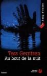Au Bout De La Nuit (French Edition) - Hubert Tézenas, Tess Gerritsen