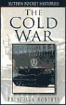 The Cold War - Priscilla Roberts