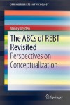 The ABCs of Rebt Revisited: Perspectives on Conceptualization - Windy Dryden