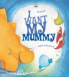 I Want My Mummy - Mij Kelly, Mary McQuillan