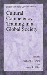 Cultural Competency Training in a Global Society - Richard H. Dana, James Allen