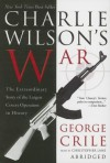 Charlie Wilson's War: The Extraordinary Story of the Largest Covert Operation in History (Audio) - George Crile