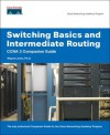 Switching Basics and Intermediate Routing CCNA 3 Companion Guide (Cisco Networking Academy) - Wayne Lewis