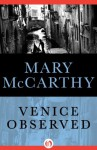 Venice Observed - Mary McCarthy